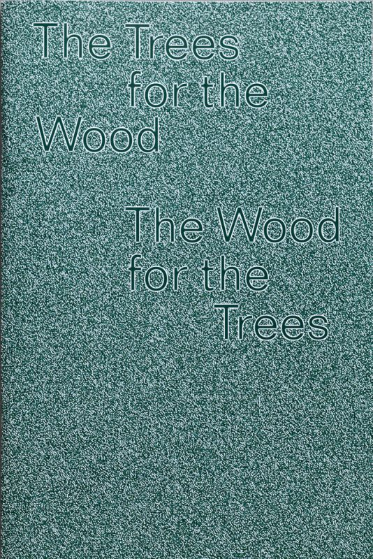 THE TREES FOR THE WOOD – THE WOOD FOR THE TREES